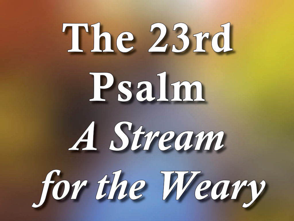 A Stream for the Weary
