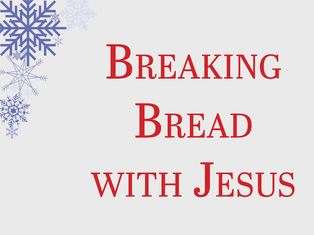 Breaking Bread with Jesus